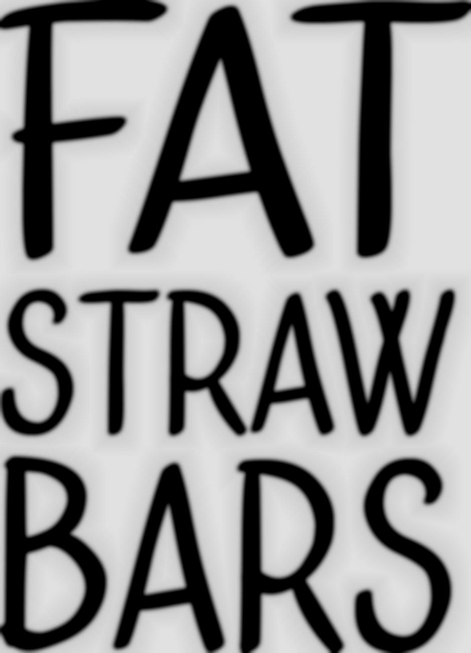 Fat Straw Bars