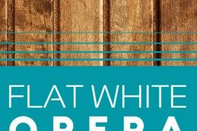 Flat White Opera