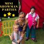Mini Showman Parties